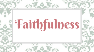 Fruitful Disciplines_ Faithfulness