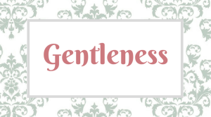 Fruitful Disciplines_ Gentleness