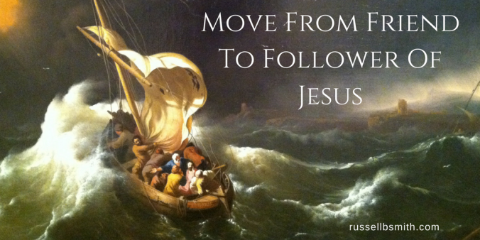 Move From Friend To Follower Of Jesus