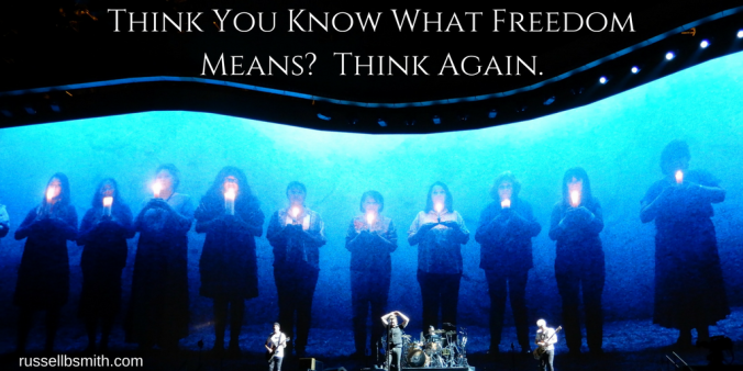 Think You Know What Freedom Means? Think Again.