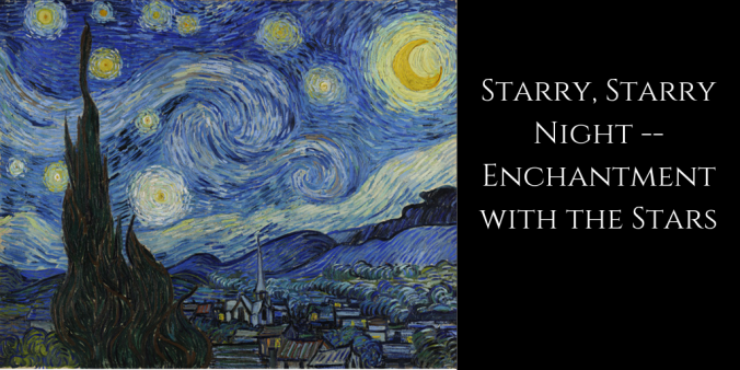 Starry Starry Night - Enchantment With the Stars