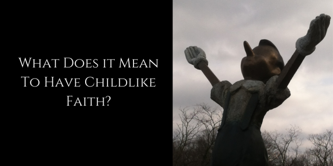 what does it mean to have childlike faith